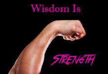 Wisdom Is Strength